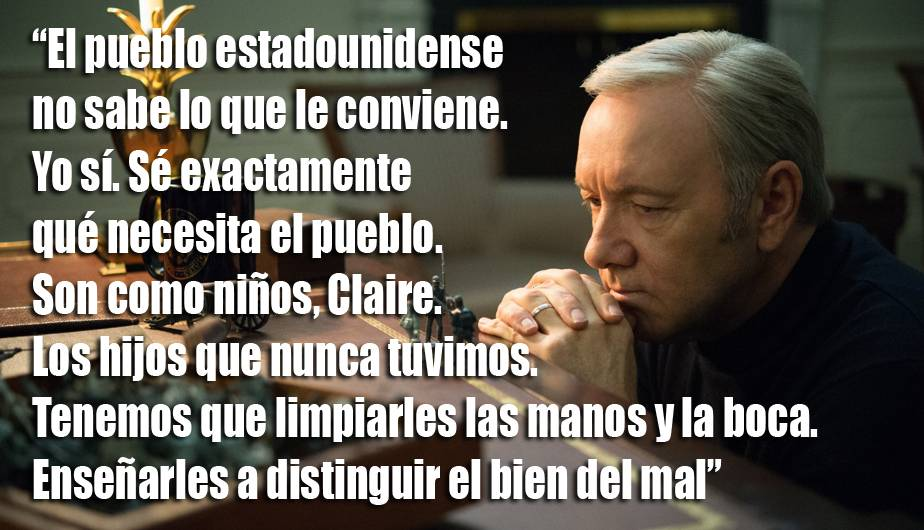House Of Cards 13 Frases Inmortales Que Dejó Frank